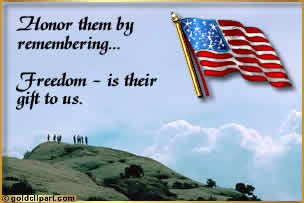 Honor them by remembering... Freedom - is their gift to us